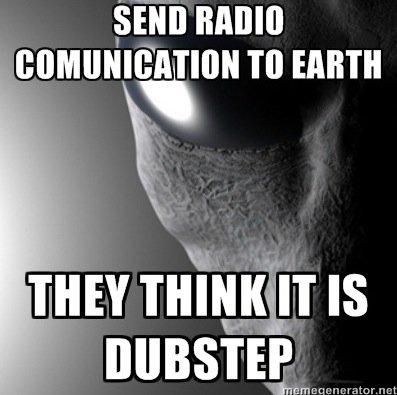 Alien Communication DubStep Meme