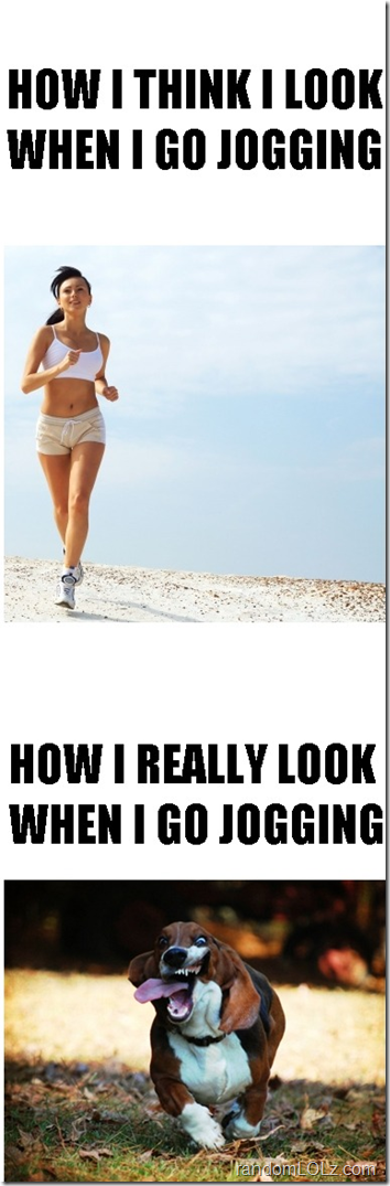 How I really look when Jogging