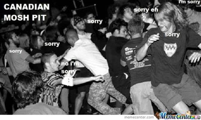 canada mosh pit sorry polite