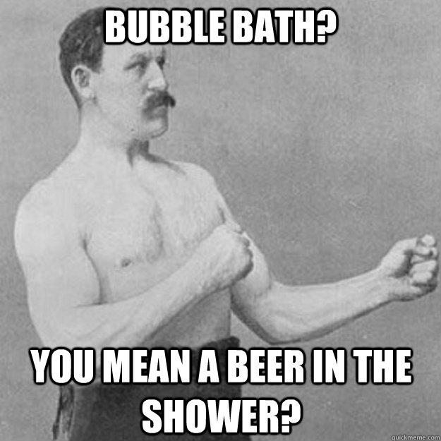 bubble bath beer shower