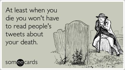 die-read-people-teewts-death-sympathy-ecards-someecards
